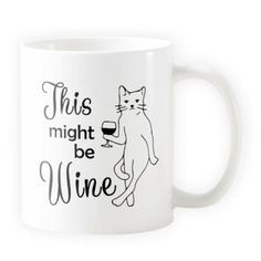 This Might Be Wine - Novelty Cat Mug - Cat Lovers Australia Cat Lover Gifts, Cat Gifts, Cat Lovers, Crazy Cat Lady, Crazy Cats, In A Hurry, Cat Themed Gifts, Unique Cats, Cat Mug