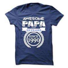 Awesome Papa for 25 years since 1990 T Shirt, Hoodie, Sweatshirt