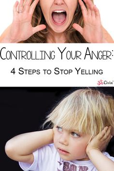 Controlling your Anger: 4 steps to stop yelling