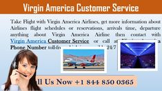 The Virgin America Customer Service provide Airlines services to passengers who want to travel and tour in their local areas. Virgin America Airline expert provides passengers to ticket reservations, flight status, flight check in, check out, arrival. Virgin America Airlines, Flight Check In, Flight Reservation, Flight Schedule, Flight Status, Airline Reservations, Airline Flights, Customer Service, Ticket
