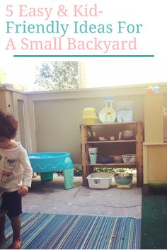 5 Easy & Kid-Friendly Ideas For A Small Backyard.... Toddler Activities I Small Space Backyard Ideas For Kids I Toys For Toddlers Weave In Wonder By Jesse Silver