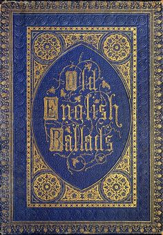Old English ballads, collective work, London, 1864.
