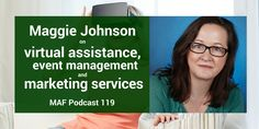 Maggie Johnson on virtual assistance, event management and marketing services - MAF119