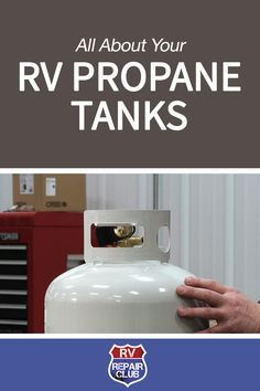 Characteristics of the Propane Used in Your RV Propane Tanks
