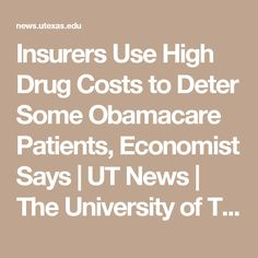 A study done at the University of Texas at Austin shows that insurers are using high out of pocket prescription drug costs to deter chronically ill patients from joining health plans in individual markets. Thus individuals pre existing condition may find it much harder to find a plan that works for them. The problem boils down to risk adjustment and reinsurance which regulate patients for insurers. Expensive patients if adjusted too low run the cost of the insurer.