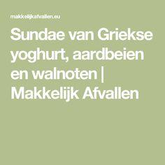 Sundae van Griekse yoghurt, aardbeien en walnoten | Makkelijk Afvallen