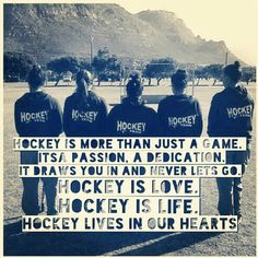 Hockey is life More