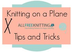 Knitting on a Plane: Tips and Tricks
