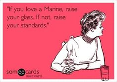 I love my marine...rising to the occasion...raise your standards ladies!! - Post Jobs, Tell Others and Become a Sponsor at www.HireAVeteran.com