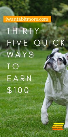 35 easy ways to earn a hundred dollars. Make money selling your stuff, work online and try a few easy side hustles to make some quick money.  More at: iwantabitmore.com #makingmoney #sidehustles #FIRE #passiveincome #workfromhome #sidehustlenation