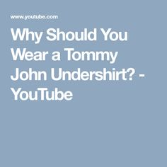 Why Should You Wear a Tommy John Undershirt? Better One, Clever, Graphics, Youtube, How To Wear, Graphic Design, Printmaking, Youtubers, Youtube Movies