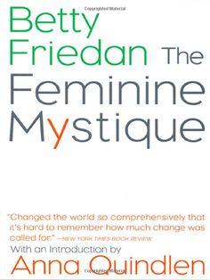 The Feminine Mystique: Betty Friedan, Anna Quindlen: 9780393322576: Amazon.com: Books