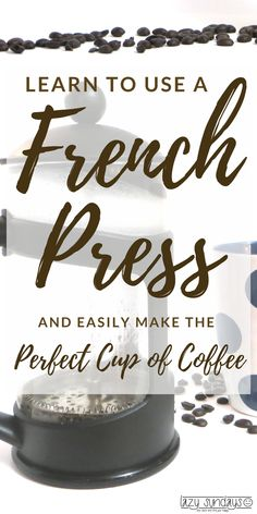 Learn to use a French press and make your perfect cup of coffee. It's not hard. It's not fancy. Give it a try and you may give up your coffee maker forever. #frenchpress #coffee #coffeemaker