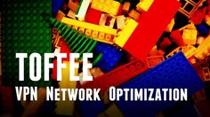VPN Network Optimization via TOFFEE WAN Optimization