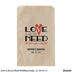Shop Love is all you Need Wedding Candy Bar Buffet Favor Bag created by labellarue. Wedding Reception Favors, Candy Bar Wedding, Wedding Favor Bags, Party Favor Bags, Rehearsal Dinner Decorations, Post Wedding, Dream Wedding, Candy Table, Love Is All