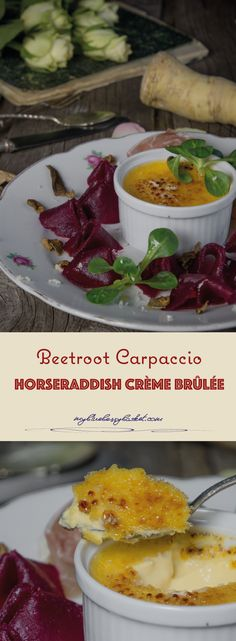 Beetroot Carpaccio and Horseradish Crème Brûlée is a perfect, healthy and elegant starter in winter time, with lots of vitamins and goodness. Beetroot Carpaccio, Creme Brulee Dishes, Dried Mushrooms, Creamed Eggs, Fresh Bread, The Dish, Winter Time, Starters, Blueberry