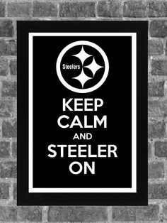 Keep Calm Pittsburgh Steelers