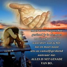 Evening Greetings, Afrikaanse Quotes, Bible Quotes, God, Life, Image, Christianity, Dios, Allah