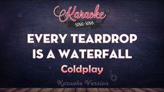 Coldplay - Every Teardrop Is A Waterfall | SING SING KARAOKE