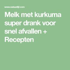 Melk met kurkuma super drank voor snel afvallen + Recepten Detox Drinks, Healthy Drinks, Healthy Tips, Healthy Recipes, Healthy Foods, Happy Healthy, Healthy Options, Healthy Nutrition, Lose Weight