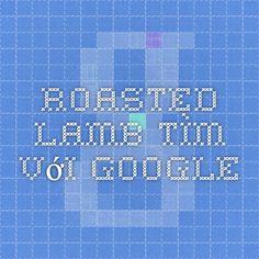 roasted lamb - Tìm với Google
