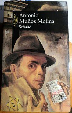 Sefarad, Antonio Muñoz Molina. Muchos exilios, el mismo exilio.