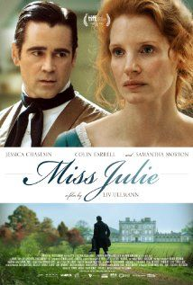 Miss Julie. OMG. can you say Oscar worthy ?? I'm going to watch it again. right. Now.