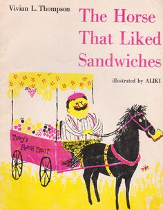 my vintage book collection (in blog form).: The Horse That Liked Sandwiches - illustrated by Aliki