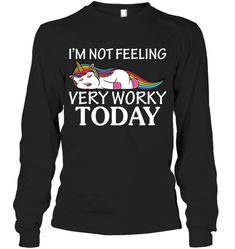 I Am Not Feeling Very Workey Today Unicorn Sassy Long Sleeve Outfit Women Funny Sayings Unicorn Long Sleeve Womens