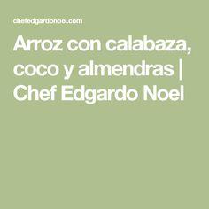 Arroz con calabaza, coco y almendras  | Chef Edgardo Noel