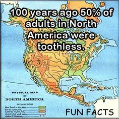 100 years ago 50% of adults in North America were toothless.   Dentaltown - Patient Education Ideas