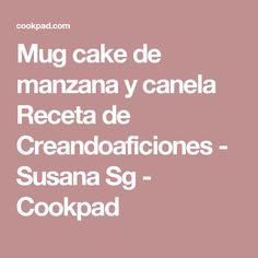 Mug cake de manzana y canela Receta de Creandoaficiones - Susana Sg - Cookpad