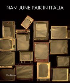 Nam June Paik in Italia, catalogo edito da Silvana Editoriale, Galleria civica di Modena 2013.
