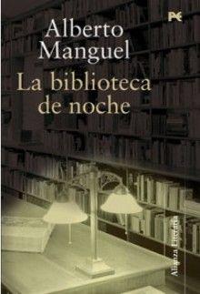 Alberto Manguel, La biblioteca de noche,