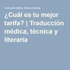 ¿Cuál es tu mejor tarifa? | Traducción médica, técnica y literaria