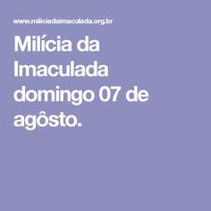 Milícia da Imaculada  domingo 07 de agôsto.