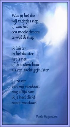 Dit is wel heel mooi! Death Quotes, Me Quotes, Laura Lee, Loosing Someone, Missing Loved Ones, Goodbye Quotes, Miss My Dad, Dutch Words, Poems Beautiful