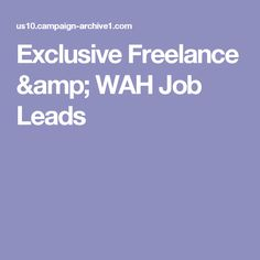Exclusive Freelance & WAH Job Leads