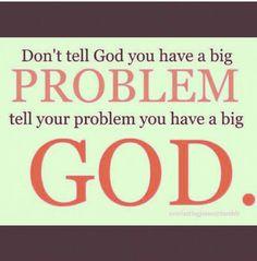 Non dire a Dio che hai un grande problema, di al problema che tu hai un grande Dio! #God #faith