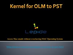 convert-olm-to-pst by Kernel Recovery Tools via Slideshare