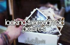 Looking thorough old pictures #ShitILove
