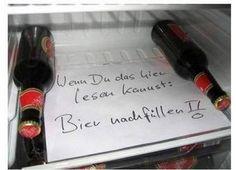 Wenn du das hier lesen kannst: Bier nachfüllen!