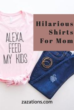 Alexa, Feed My Kids   Mama Shirt   Mother's Day Gift   Mom's Life Shirt   Gift For Mom   Gift For Mama Gifts For Your Boyfriend, Gifts For Mom, Casual T Shirts, Cute Shirts, Bible Verse For Moms, Lifestyle Shirts, Mama Shirt, Custom Tees, T Shirts For Women