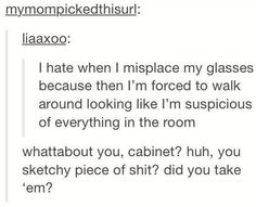 Soooooo glad I don't wear glasses! Oh, this made me laugh!  I've watched loved ones without their glasses on.