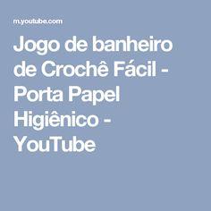 Jogo de banheiro de Crochê Fácil - Porta Papel Higiênico - YouTube