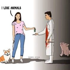 Character of a hypocrite animal lover.sorry carnist who claims to be an animal lover Tag someone who would love this Character of a hypocrite animal lover.sorry carnist who claims to be an animal lover Tag someone who would love this Vegetarian Quotes, Vegan Quotes, Vegan Facts, Vegan Memes, Arbonne, Why Vegan, Vegan Animals, Delicious Vegan Recipes, Vegan Lifestyle