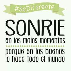 #SeDiferente Sonríe en los malos momentos, porque en los buenos lo hace todo el mundo ¡Buenas noches!