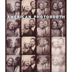 Sunshine loves a photobooth. Here's a whole book of strips for you. American Photobooth by Nakki Goranin History Of Photography, Book Photography, Vintage Photo Booths, Vintage Photos, Whitney Museum, High School Art, Latest Books, Inspirational Books, Lovers Art