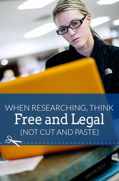When researching, think Free and Legal, not cut and paste