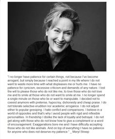 "I no longer have patience for certain things..."" -Meryl Streep ..."